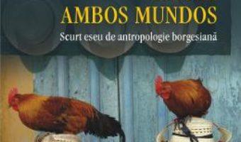 Cartea Hotel Ambos Mundos – Vintila Mihailescu (download, pret, reducere)