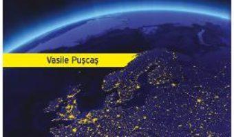 Cartea Romania si calea de viata europeana – Vasile Puscas (download, pret, reducere)