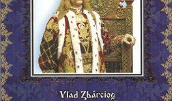 Cartea Io, Stefan Voievod, din mila Lui Dumnezeu, Domn al Tarii Moldovei – Vlad Zbarciog (download, pret, reducere)