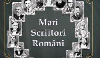 Cartea Mari scriitori romani – Mihai Cimpoi (download, pret, reducere)