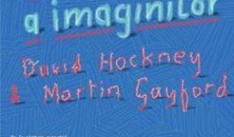 Cartea O istorie a imaginilor – David Hockmey, Martin Gayford (download, pret, reducere)