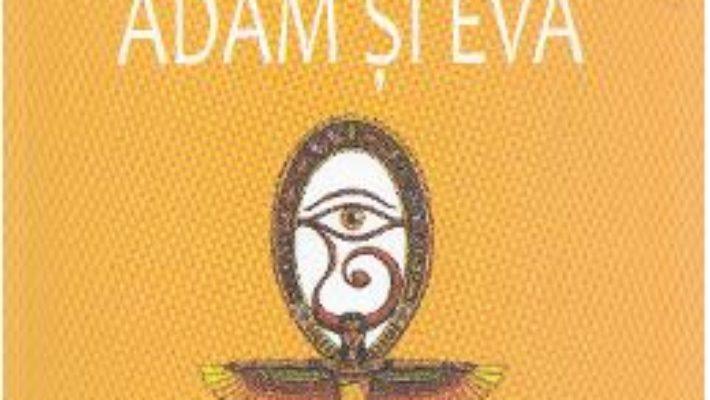 Cartea Adam si Eva Ed.2017 – Liviu Rebreanu (download, pret, reducere)