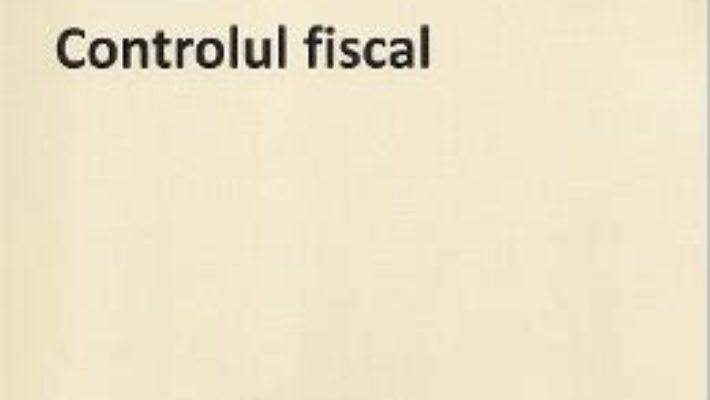Cartea Controlul fiscal – Ioana Maria Costea (download, pret, reducere)