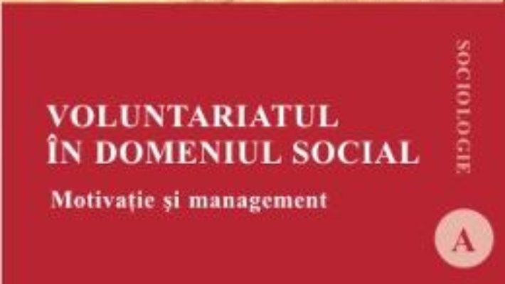 Cartea Voluntariatul in domeniul social – Marinela-Cristina Simon (download, pret, reducere)