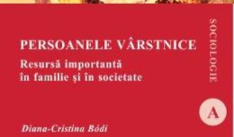 Cartea Persoanele varstnice – Diana-Cristina Bodi (download, pret, reducere)