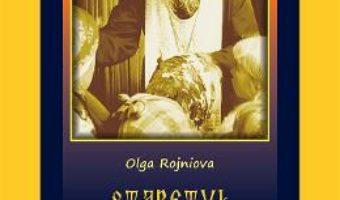 Cartea Staretul Nicolae Gurianov. Apostolul dragostei dumnezeiesti – Olga Rojniova (download, pret, reducere)