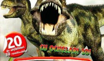 Cartea 3D Dinozauri. Cu ochelari 3D (download, pret, reducere)