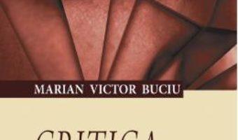 Cartea Critica si creatia – Marian Victor Buciu (download, pret, reducere)