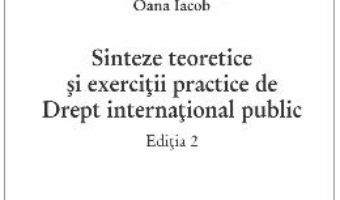 Cartea Sinteze teoretice si exercitii practice de Drept international public ed.2 – Beatrice Onica-Jarka (download, pret, reducere)