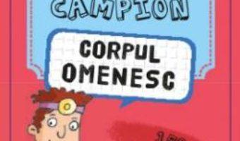 Cartea Sunt un campion: Corpul omenesc (download, pret, reducere)