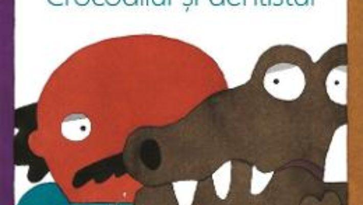 Cartea Crocodilul si dentistul – Taro Gomi (download, pret, reducere)