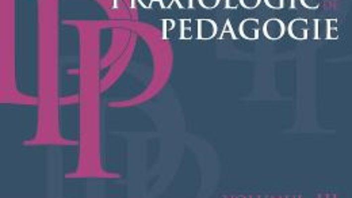 Cartea Dictionar praxiologic de pedagogie vol.3: I- L – Musata-Dacia Bocos (download, pret, reducere)