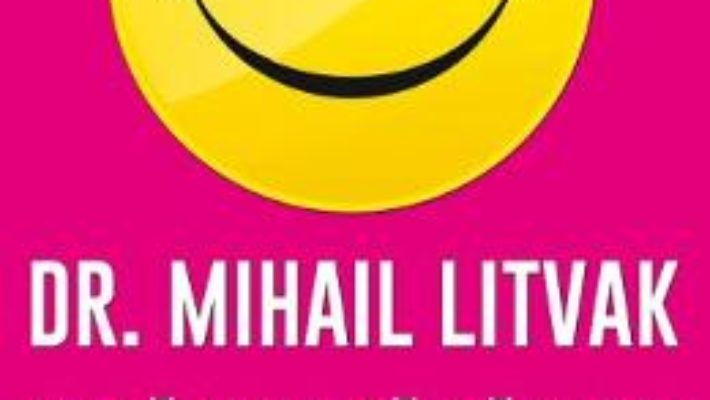 Cartea Daca vrei sa gasesti fericirea – Mihail Litvak (download, pret, reducere)