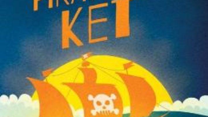 Cartea Aventurile piratului Ket – Alis Popa (download, pret, reducere)