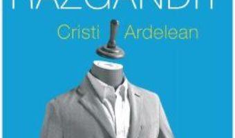 Cartea Spre seara s-au razgandit – Cristi Ardelean (download, pret, reducere)
