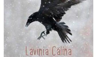 Cartea Neamul Corbilor vol.3: Din negura timpului – Lavinia Calina (download, pret, reducere)