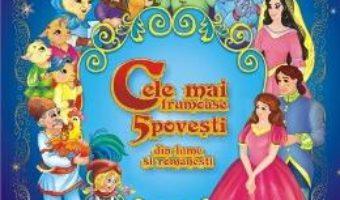 Cartea Cele mai frumoase 5 povesti din lume si romanesti (download, pret, reducere)