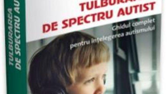 Cartea Tulburarea de spectru autist – Chantal Sicile-Kira (download, pret, reducere)