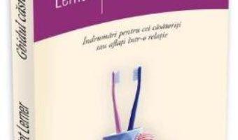 Cartea Ghidul casniciei – Harriet Lerner (download, pret, reducere)