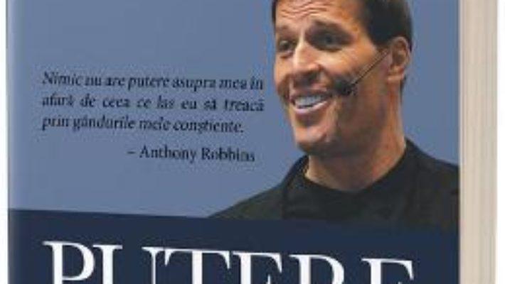 Cartea Putere nemarginita – Anthony Robbins (download, pret, reducere)