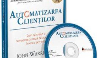 Cartea Audiobook. Automatizarea clientilor – John Warrillow (download, pret, reducere)