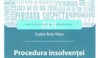 Cartea Procedura insolventei. Jurisprudenta comentata – Csaba Bela Nasz (download, pret, reducere)