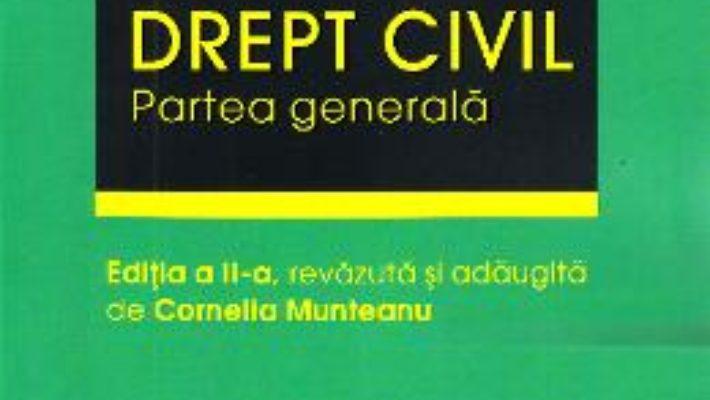Cartea Drept civil. Partea generala Ed.2 – Ovidiu Ungureanu, Cornelia Munteanu (download, pret, reducere)