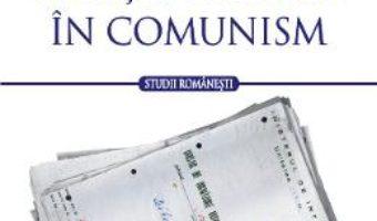 Cartea Cultura si politie secreta in comunism – Cristina Vatulescu (download, pret, reducere)