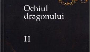 Cartea Ochiul dragonului Vol. 2 Ed. 2 – Ruxandra Ivanescu (download, pret, reducere)