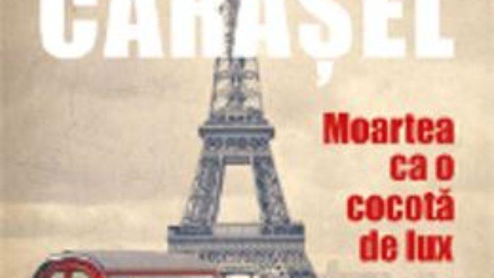 Cartea Moartea ca o cocota de lux – Aurel Carasel (download, pret, reducere)