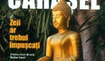 Cartea Zeii ar trebui impuscati – Aurel Carasel (download, pret, reducere)