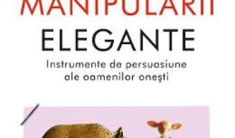 Cartea Arta manipularii elegante – Christophe Carre (download, pret, reducere)