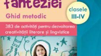 Cartea Jocurile fanteziei Clasele 3-4 – Silvia Dutu, Constatin Nistorica (download, pret, reducere)