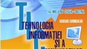 Cartea Tehnologia informatiei si a comunicatiilor – Mrejeriu Cecilia-Cristina (download, pret, reducere)