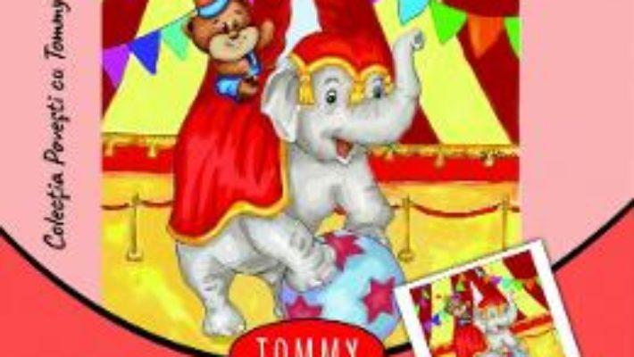 Cartea Tommy la Circ – Dorin Bujdei (download, pret, reducere)