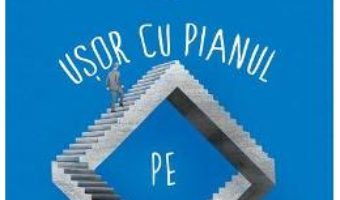 Cartea Usor cu pianul pe scari – Marin Sorescu (download, pret, reducere)