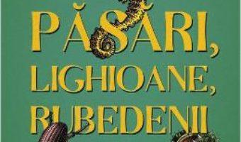 Cartea Pasari, lighioane, rubedenii – Gerald Durrell (download, pret, reducere)