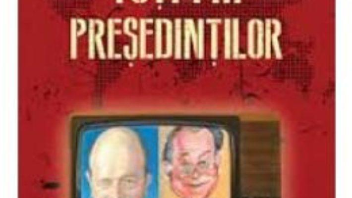 Cartea Toti fiii presedintilor – Toma Roman (download, pret, reducere)