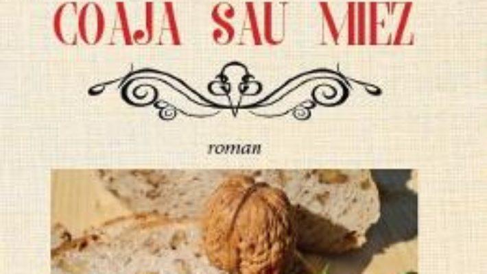 Cartea Coaja sau miez – Niculina Constantinescu (download, pret, reducere)