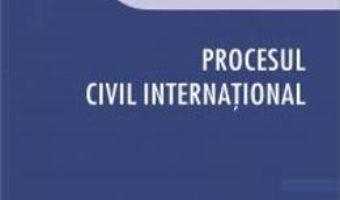 Cartea Procesul civil international – Serban-Alexandru Stanescu (download, pret, reducere)