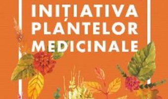 Cartea Initiativa plantelor medicinale – Lidia Bora (download, pret, reducere)