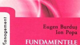 Cartea Fundamentele managementului organizatiei ed.3 – Eugen Burdus, Ion Popa (download, pret, reducere)
