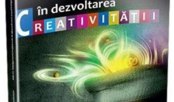 Cartea Rolul inteligentei emotionale in dezvoltarea creativitatii – Laura Monica Morarasu (download, pret, reducere)