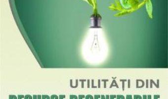 Cartea Utilitati din resurse regenerabile – Victor Emil Lucian (download, pret, reducere)