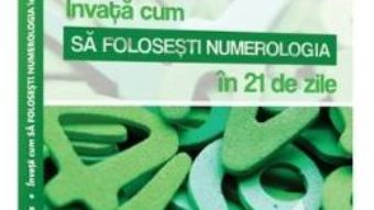 Cartea Invata cum sa folosesti numerologia in 21 de zile – David Phillips (download, pret, reducere)