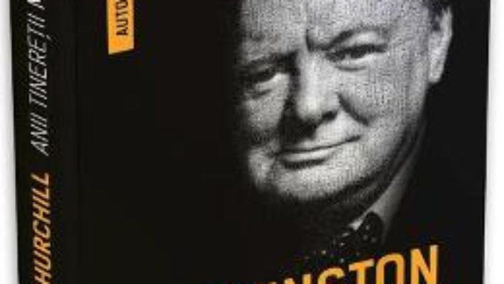 Cartea Winston Churchill. Anii tineretii mele (download, pret, reducere)