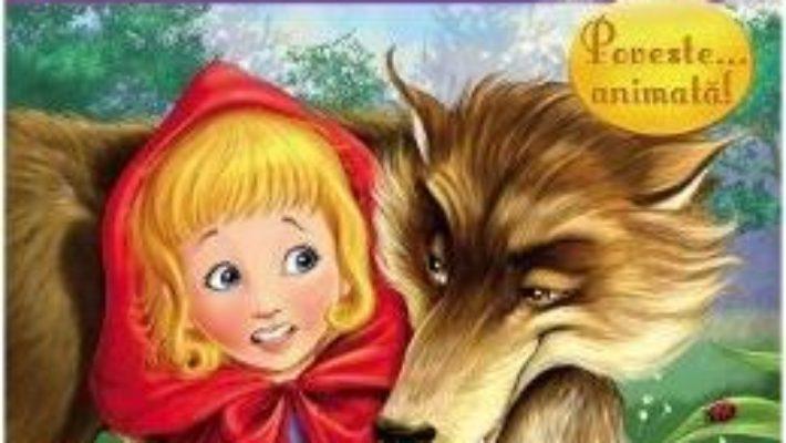 Cartea Scufita Rosie (povestire… animata) (download, pret, reducere)