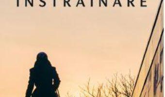 Cartea Instrainare – Alina-Maria Duta (download, pret, reducere)