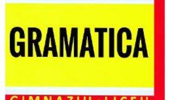 Cartea Limba romana. Gramatica. Gimnaziu. Liceu – Mariana Badea (download, pret, reducere)