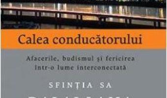 Cartea Calea conducatorului – Sfintia sa Dalai Lama (download, pret, reducere)